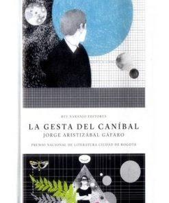 Imágen 1 del libro: La gesta del caníbal