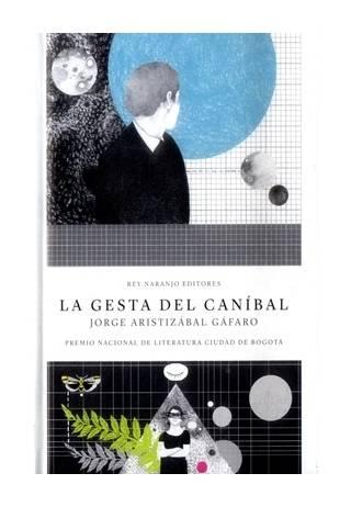 la-gesta-del-canibal-libros-antimateria