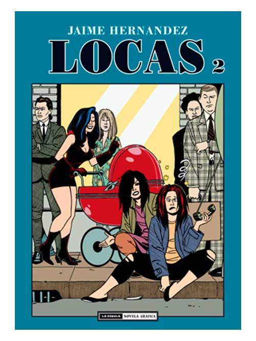 Locas2 - Jaime Hernández - Libros Antimateria
