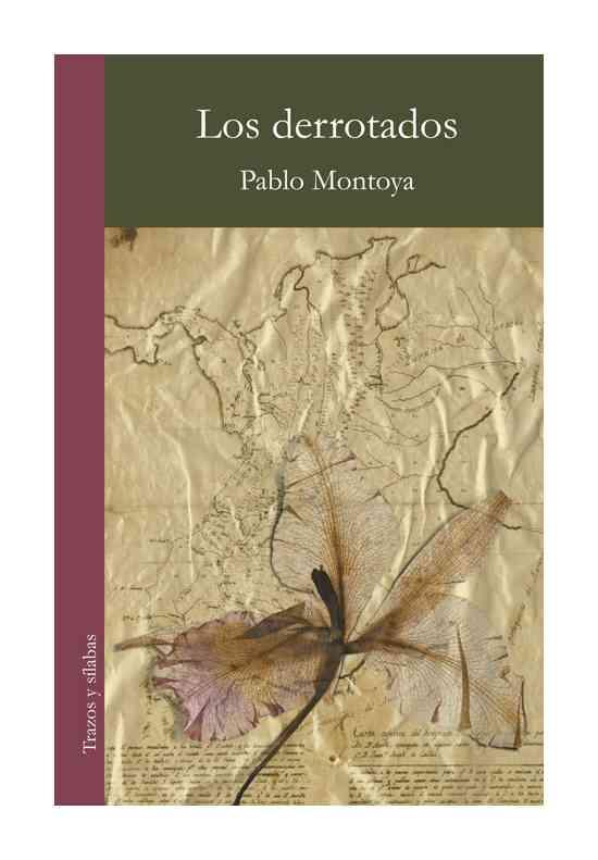 los-derrotados-pablo-montoya-libros-antimateria