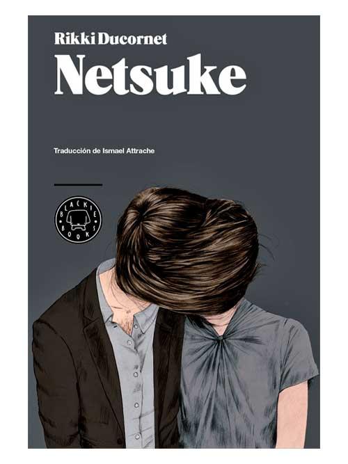 Netsuke, Rikki Ducornet - Libros Antimateria