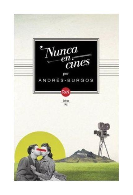 Nunca en cines, Andrés Burgos, Rey Naranjo