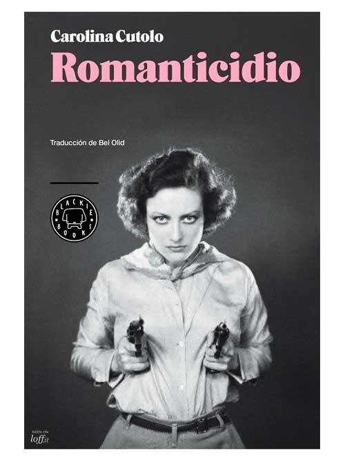 Romanticidio - Carolina Cutolo - Libros Antimateria