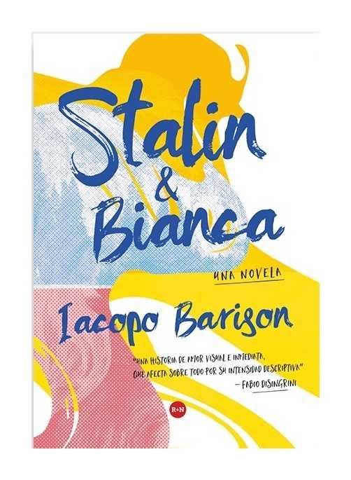 Stalin y Bianca, Iacopo Barison, Novela, Rey Naranjo, Literatura universal, Novela italiana, Autores emergentes