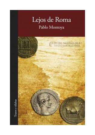 lejos-de-roma-pablo-montoya-libros-antimateria