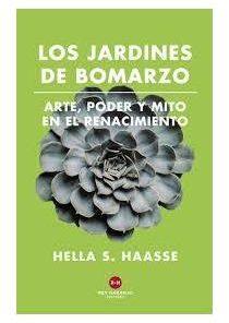 Renacimiento, Los jardines de Bomarzo, Rey Naranjo, Haasse