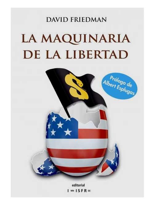 La maquinaria de la libertad - David Friedman - Libros Antimateria