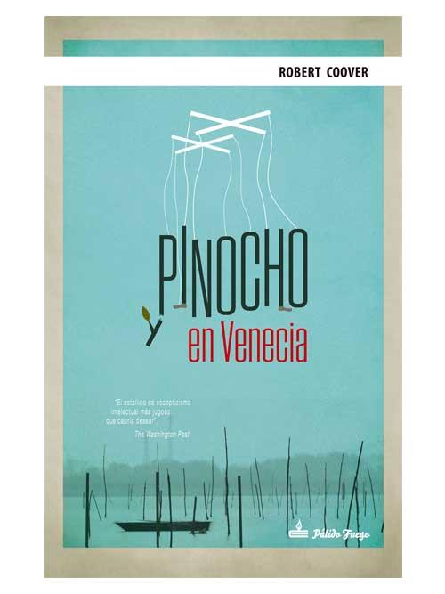 Pinocho en Venecia - Robert Coover - Libros Antimateria
