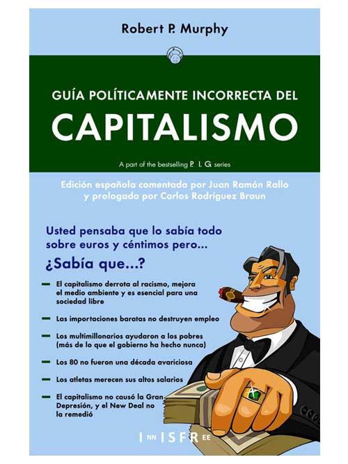 guia politicamente incorrecta del capitalismo - Libros Antimateria