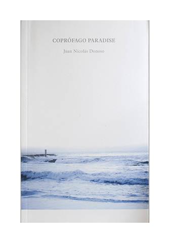 Juan Nicolás Donoso, Caín Press, Novela, Literatura Colombiana, Coprófago paradise