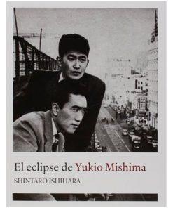 El eclipse de Yukio Mishima - Shintaro Ishihara - Libros Antimateria
