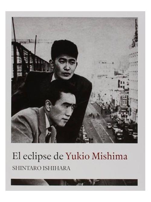 el-eclipse-de-yukio-mishima-shintaro-ishihara-libros-antimateria
