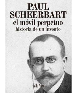 El móvil perpetuo - Paul Scheerbart - Libros Antimateria
