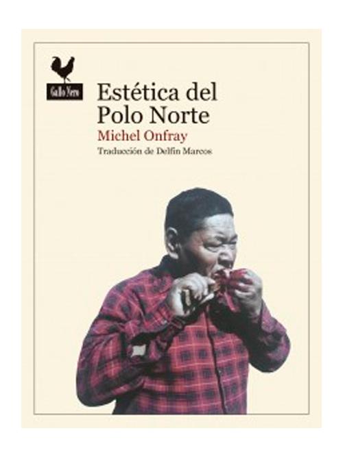 Estética del Polo Norte - Michel Onfray - Libros Antimateria