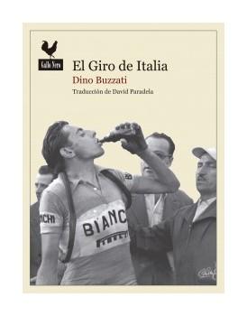 Giro de Italia, Ciclismo, Crónicas, Periodismo literario, Dino Buzzati, Fausto Coppi, Gino Bartali, Gallo Nero