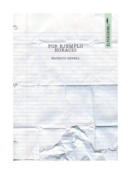 Por ejemplo Horacio, Destiempo libros, Mauricio Bernal, Literatura Colombiana