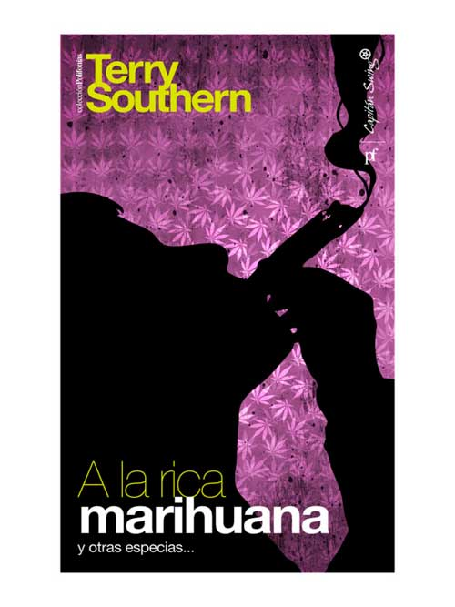 A la rica marihuana - Terry Southern - Libros Antimateria