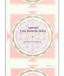 Agosto - Upamanyu Chatterjee - Libros Antimateria