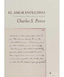 El amor evolutivo - Charles Sanders Peirce - Libros Antimateria