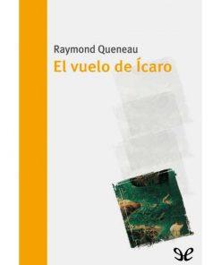 El vuelo de Ícaro - Raymond Queneau - Libros Antimateria