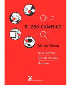 El zoo cuántico - Marcus Chown - Libros Antimateria