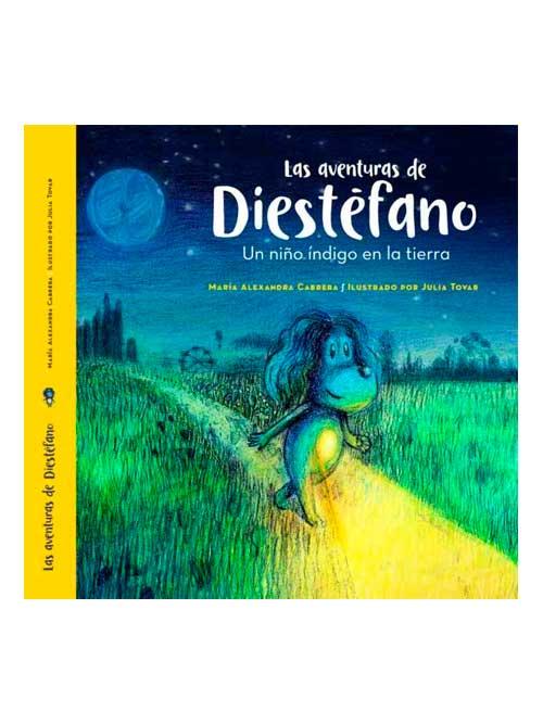 Las aventuras de Diestéfano - María Alexandra Cabrera - Libros Antimateria