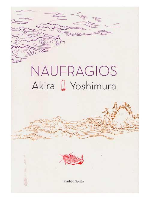 Naufragios - Akira Yoshimura - Libros Antimateria