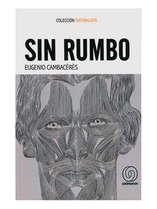 Sin rumbo - Eugenio Cambacérès - Libros Antimateria