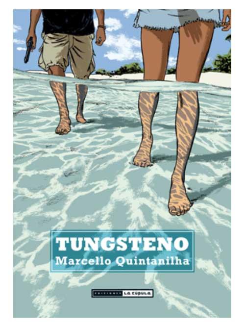 Tungsteno - Marcello Quintanilha - Libros Antimateria