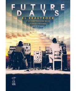 Imágen 1 del libro: Future days - El krautrock y la construcción
