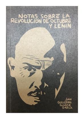 Revolución rusa, Revolución de Octubre, Lenin, Rusia, Historia, Ensayo, Humanidades, Libros Antimateria, Fallidos Editores, Juan Guillermo Gómez García