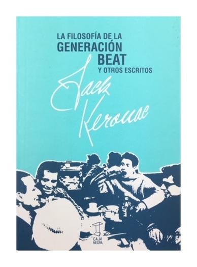 Genreación Beat, Jack Kerouac, Caja Negra, Editorial Caja Negra, artículos, ensayos, ficciones