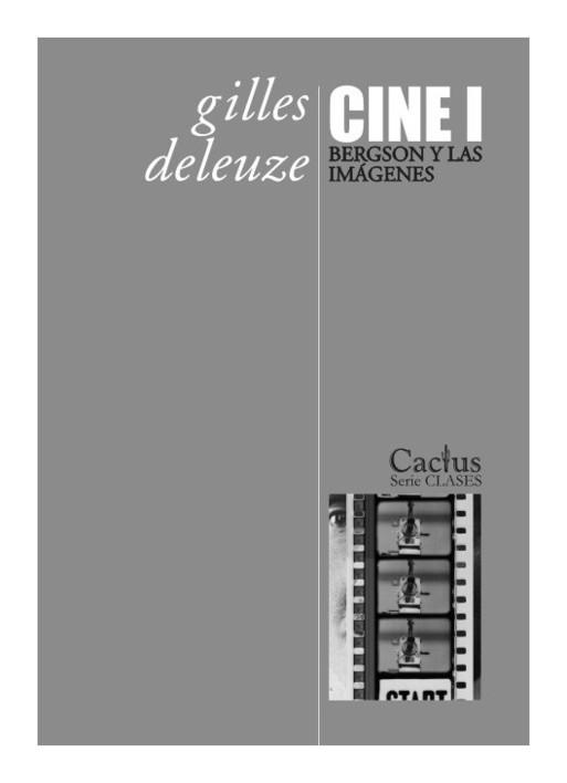 Deleuze, Gilles Deleuze, Cine, Bergson, Curso sobre Bergsonismo, Cactus
