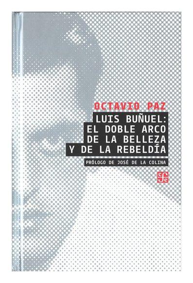 Luis Buñuel, Octavio Paz, Cine, Ensayo, Fondo de Cultura Económica, FCE