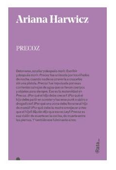 Precoz, Ariana Harwicz, Escritoras Latinoamericanas, :Rata_