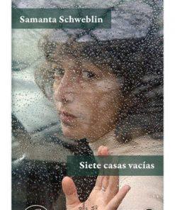 Siete casas vacías, Samanta Schweblin, Páginas de Espuma,Escritoras Latinoamericanas,