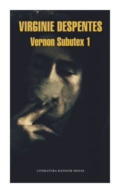 vernon-subutex-1-virginie-despentes