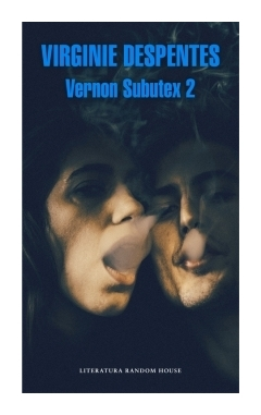 vernon-subutex-2-virginie-despentes
