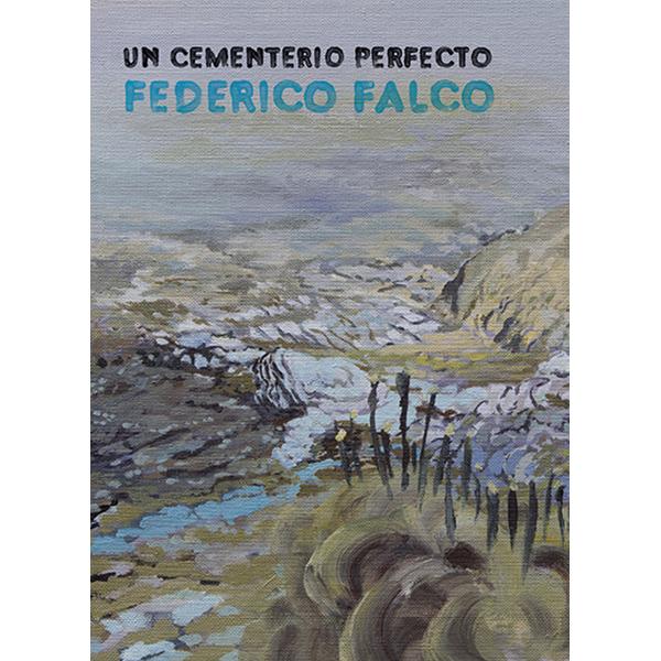 Federico Falco, Literatura Latinoamericana, Cuentos, Laguna Libros, Eterna Cadencia