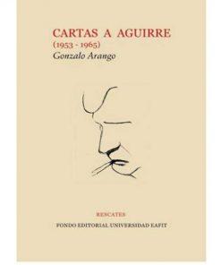 Imágen 1 del libro: Cartas a Aguirre (1953 - 1965)