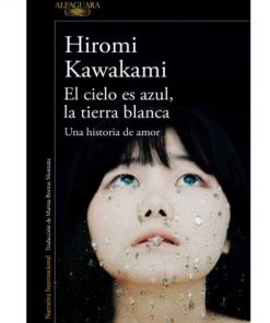 Imágen 1 del libro: El cielo es azul, la tierra blanca - Una historia de amor