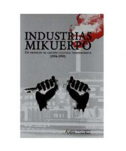 Imágen 1 del libro: Industrias Mikuerpo