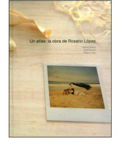 Imágen 1 del libro: Un atlas: La obra de Rosario López