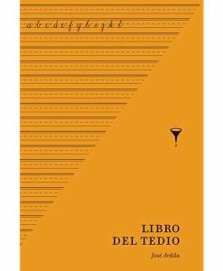 Libro del tedio, José Ardila, Angosta Editores, Literatura Colombiana, Autores emergentes, Literatura latinoamericana