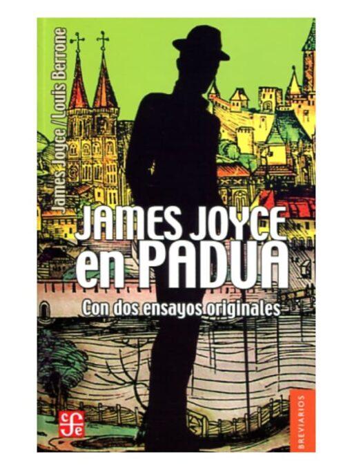 Imágen 1 del libro: James Joyce en Padua - con dos ensayos originales