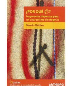 Imágen 1 del libro: ¿Por qué A? - Fragmentos dispersos para un anarquismo sin dogmas