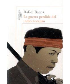 Imágen 1 del libro: La guerra perdida del indio Lorenzo