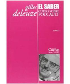 Imágen 1 del libro: El saber. Curso sobre Foucault, tomo I
