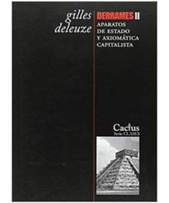 Imágen 1 del libro: Derrames 2 - Aparatos del estado y axiomática capitalista