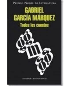 Imágen 1 del libro: Todos los cuentos - Gabriel García Márquez
